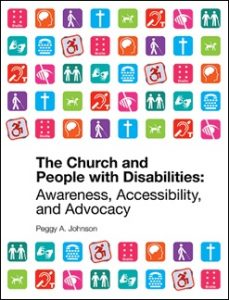 Book cover with disability symbols and words The Church and People with Disabilities by Peggy A. Johnson